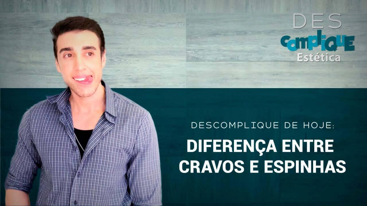 [Vídeo] Diferença entre Cravos e Espinhas