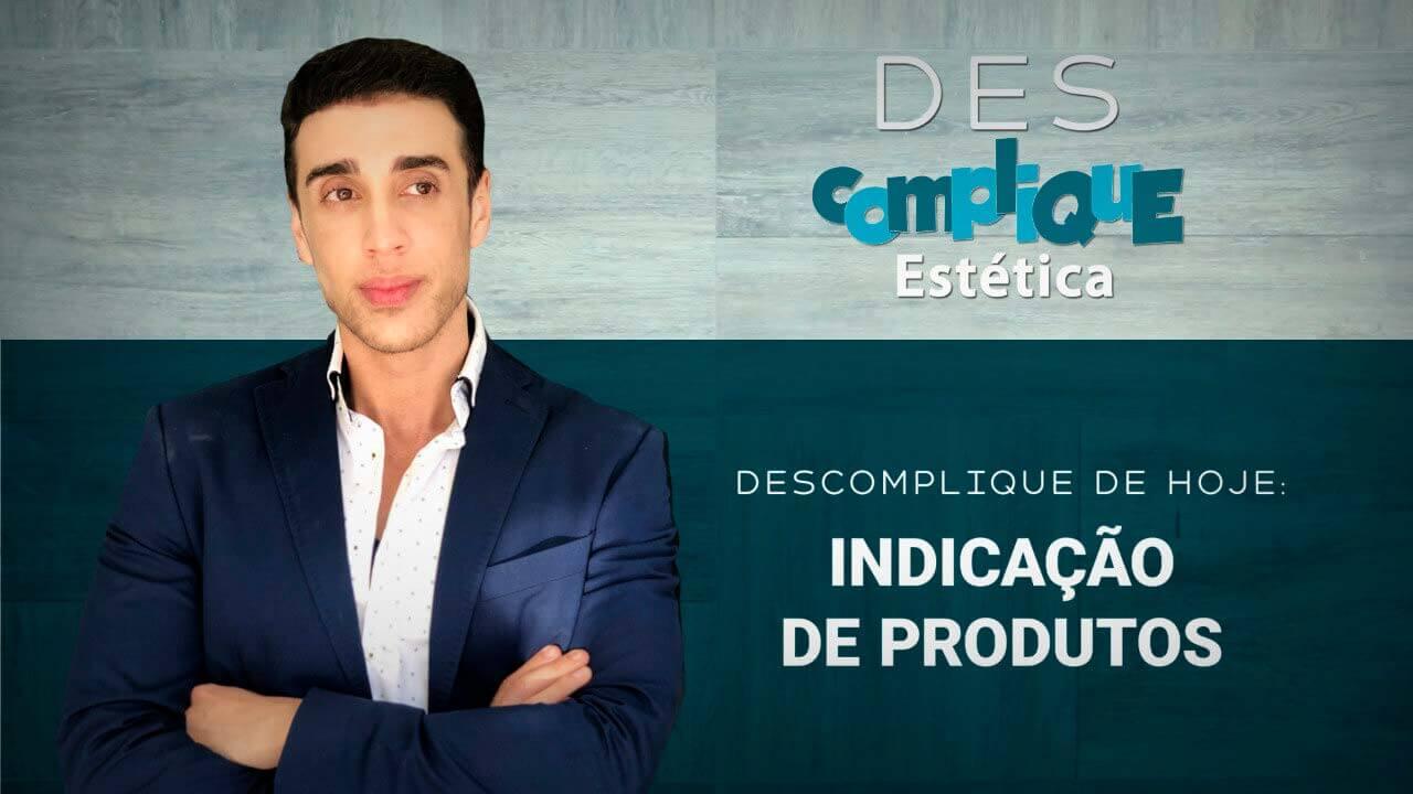 You are currently viewing [Vídeo] Indicação de Produtos