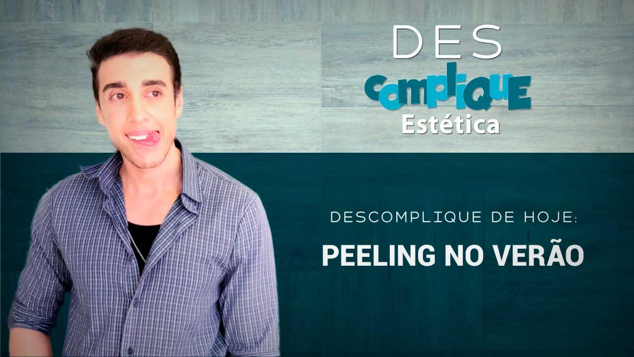 [Vídeo] Peeling no Verão